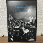 Hawaiian6「20 YEARS」を見た感想 20年のバンドの軌跡は夢と希望